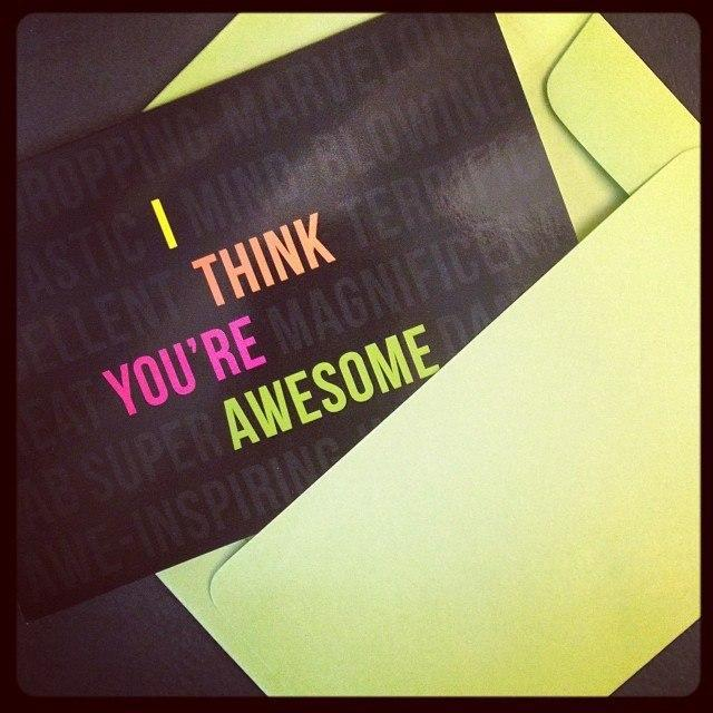 I think you're awesome!