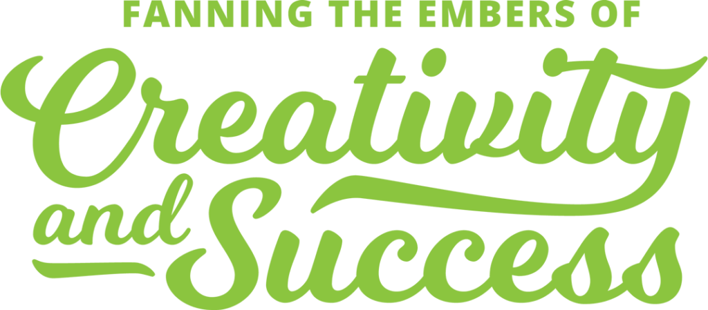 Fanning the Embers of Creativity and Success